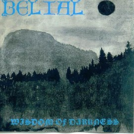 "Belial - ""Wisdom Of Darkness"""