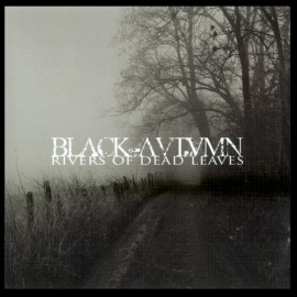 "Black Autumn - ""Rivers Of Dead Leaves"""