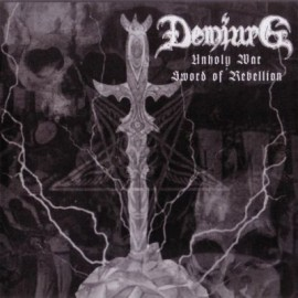 "Demiurg - ""Unholy War-Sword Of Rebellion"""