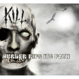 "KILL - ""Murder Rips Its Path"" digi pack"