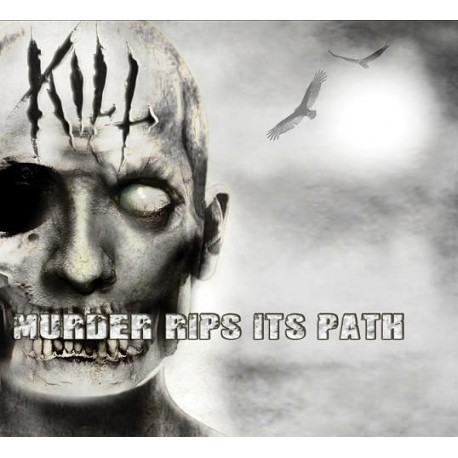 """KILL - """"Murder Rips Its Path"""" digi pack"""