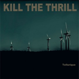 "Kill the Thrill - ""Tellurique"" digi cd"