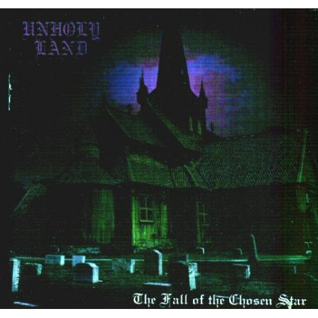 """Unholy Land - """"The Fall of The Chosen Star"""""""