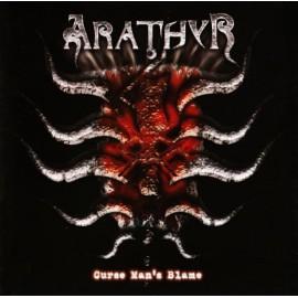 """Arathyr - """"Curse Man's Blame"""""""