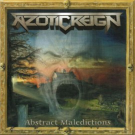 """Azotic Reign - """"Abstract Meledictions"""""""