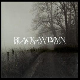 "Black Autumn - ""Rivers Of Dead Leaves"""