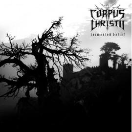 "Corpus Christii - ""Tormented Belief"""