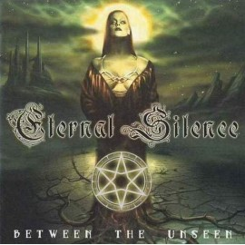 """Eternal Silence - """"Between the Unseen"""""""