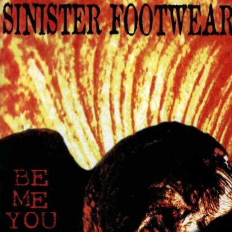 """Sinister Footwear - """"Be me you"""""""